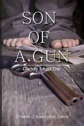 Son of a Gun, Daddy Must Die