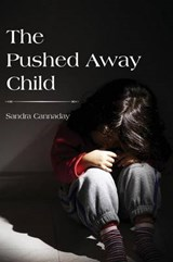 The Pushed Away Child | Sandra Cannaday |