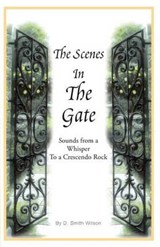 The Scenes in the Gate | D. Smith Wilson |