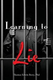 Learning to Lie | Thomas Edwin Berry Phd |