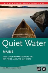 Quiet Water Maine | Wilson, Alex ; Hayes, John |