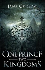 One Prince, Two Kingdoms | Jana Grissom |
