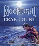 Moonlight Crab Count | Bathala, Neeti, M.D. ; Curtis, Jennifer Keats |