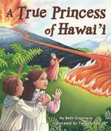 A True Princess of Hawai'i | Beth Greenway |