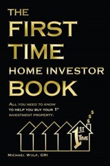 The First Time Home Investor Book | Gri Michael Wolf |
