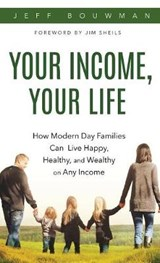 Your Income, Your Life | Jeff Bouwman |