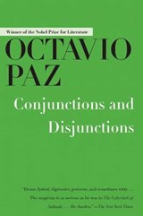 Conjunctions and Disjunctions | Octavio Paz |