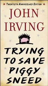 Trying to Save Piggy Sneed | John Irving |