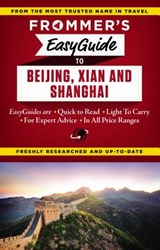 Frommer's Easyguide to Beijing, Xian and Shanghai | Graham Bond |