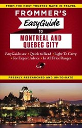Frommer's Easyguide to Montreal and Quebec City | Barber, Matthew ; Brokaw, Leslie ; Trahan, Erin |