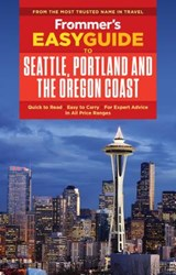 Frommer's Easyguide to Seattle, Portland and the Oregon Coast | Donald Olson |