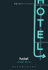 Hotel the hidden live of | Joanna Walsh |