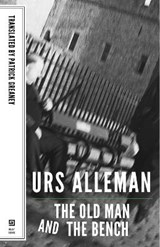 Old Man and the Bench | Urs Allemann; Patrick Greaney |