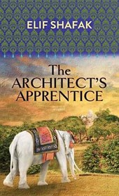 The Architect's Apprentice | Elif Shafak |