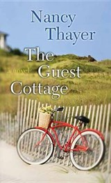 The Guest Cottage | Nancy Thayer |