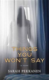 Things You Won't Say | Sarah Pekkanen |