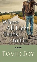Where All Light Tends to Go | David Joy |