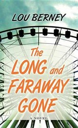 The Long and Faraway Gone | Lou Berney |