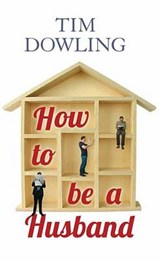 How to Be a Husband | Tim Dowling |