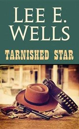 Tarnished Star | Lee E. Wells |