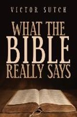 What the Bible Really Says | Victor Sutch |