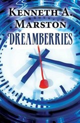 Dreamberries | Kenneth a. Marston |