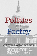Politics and Poetry | Jeffrey David Jubelirer |