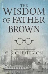The Wisdom of Father Brown | G K Chesterton |