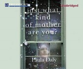 Just What Kind of Mother Are You? | Paula Daly |