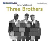 Three Brothers | Peter Ackroyd |