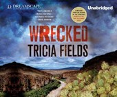 Wrecked | Tricia Fields |