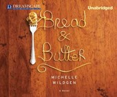 Bread & Butter | Michelle Wildgen |