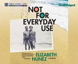 Not for Everyday Use | Elizabeth Nunez |
