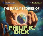 The Early Stories of Philip K. Dick | Philip K. Dick |
