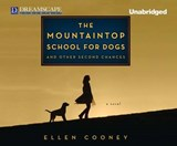 The Mountaintop School for Dogs and Other Second Chances | Ellen Cooney |