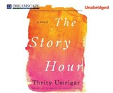 The Story Hour | Thrity Umrigar |