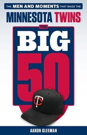 The Big 50 Minnesota Twins