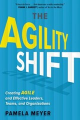 The Agility Shift | Pamela Meyer |