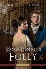 Lord Fenton's Folly | Josi S Kilpack |
