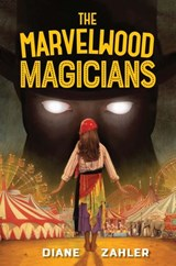 The Marvelwood Magicians | Diane Zahler |