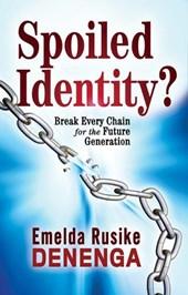 Spoiled Identity?