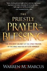 The Priestly Prayer of the Blessing | Warren M. Marcus |