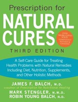 Prescription for Natural Cures | Stengler, Mark ; Balch, James F., M.D. ; Balch, Robin Young |