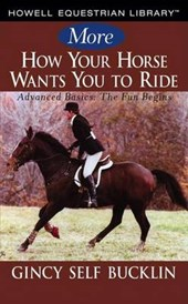 More How Your Horse Wants You to Ride