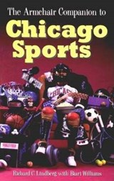 The Armchair Companion to Chicago Sports | Richard Lindberg |