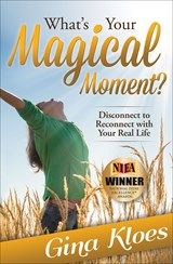 What's Your Magical Moment? | Gina Kloes |