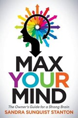Max Your Mind | Sandra Sanquist Stanton |