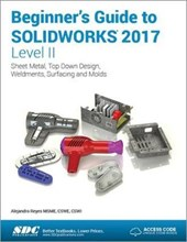 Beginner's Guide to Solidworks 2017 Level II