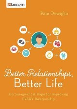 Better Relationships, Better Life | Pam Ovwigho |