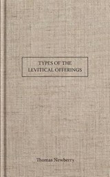 Types of the Levitical Offerings | Thomas Newberry |